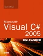 Microsoft Visual C# 2005 Unleashed by Kevin Scott Hoffman