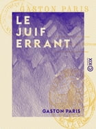 Le Juif errant by Gaston Paris