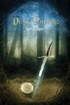 Dusk Falling: A Book of Eventide by Keri L Salyers