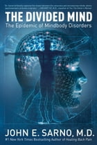 The Divided Mind: The Epidemic of Mindbody Disorders by John E. Sarno