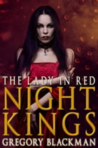 The Lady in Red (#1, Night Kings) by Gregory Blackman