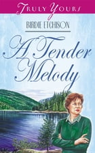 A Tender Melody by Birdie L Etchison