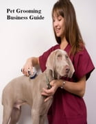 Pet Grooming Business Guide by V.T.