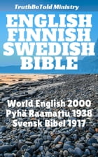 English Finnish Swedish Bible: World English 2000 - Pyhä Raamattu 1938 - Svensk Bibel 1917 by TruthBeTold Ministry