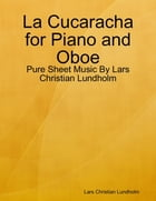 La Cucaracha for Piano and Oboe - Pure Sheet Music By Lars Christian Lundholm by Lars Christian Lundholm