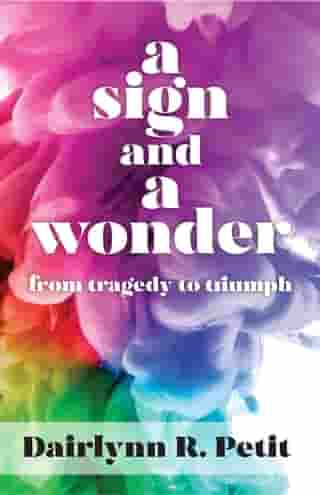A Sign and a Wonder: From Tragedy to Triumph