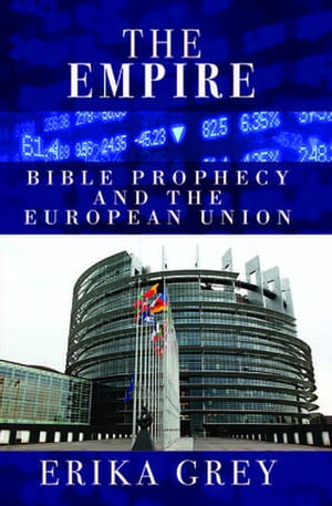 The Empire: Bible Prophecy and the European Union