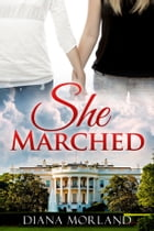 She Marched by Diana Morland