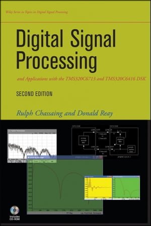 Digital Signal Processing and Applications with the TMS320C6713 and TMS320C6416 DSK