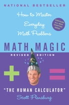 Math Magic: Human Calculator Shows How to Master Eve by Scott Flansburg