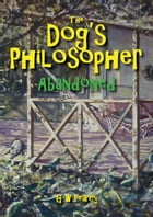 The Dog's Philosopher: Abandoned by GW Pearcy
