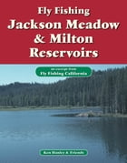 Fly Fishing Jackson Meadow & Milton Reservoirs: An excerpt from Fly Fishing California by Ken Hanley