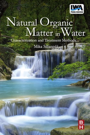 Natural Organic Matter in Water Characterization and Treatment Methods