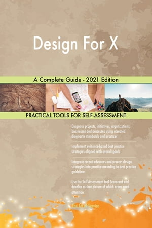 Design For X A Complete Guide - 2021 Edition by Gerardus Blokdyk