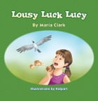 Lousy Luck Lucy by Maria Clark