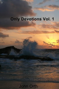 Only Devotions Vol. 1