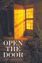 Open the Door by Wendy Lynn Hampton