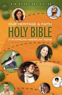 NIV, Our Heritage and Faith Holy Bible for African-American Teens, eBook