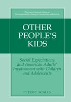 Other People's Kids: Social Expectations and American Adults? Involvement with Children and…