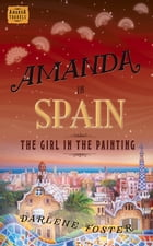 Amanda in Spain: The Girl in the Painting by Darlene Foster