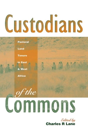 Custodians of the Commons Pastoral Land Tenure in Africa