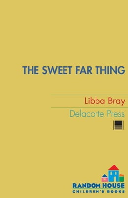 Book The Sweet Far Thing by Libba Bray