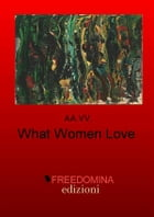 What Women Love by AA. VV.