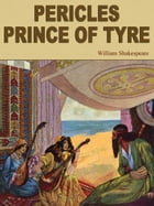 Pericles, Prince Of Tyre by William Shakespeare
