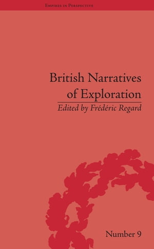 British Narratives of Exploration Case Studies on the Self and Other