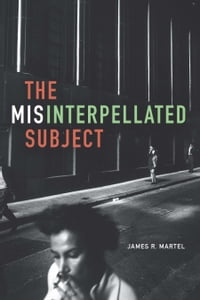 The Misinterpellated Subject