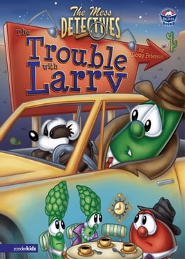 Book The Mess Detectives: The Trouble with Larry / VeggieTales by Doug Peterson