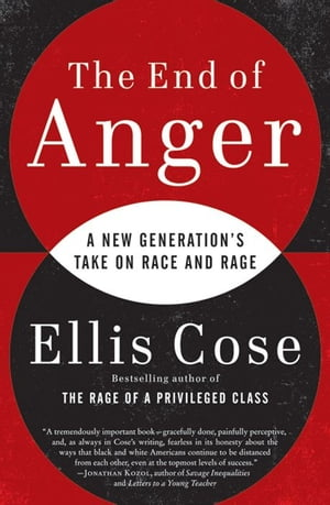 The End of Anger: A New Generation's Take on Race and Rage
