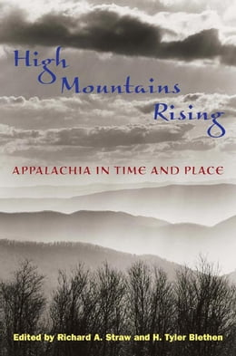Book High Mountains Rising: APPALACHIA IN TIME AND PLACE by Richard A. Straw