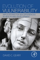 Evolution of Vulnerability: Implications for Sex Differences in Health and Development