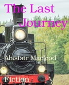 The Last Journey by Alastair Macleod