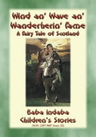 WIND AN' WAVE AN' WANDERING FLAME - A Knights Tale: Baba Indaba's Children's Stories - Issue 322 by Anon E. Mouse