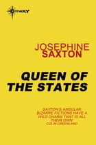 Queen of the States by Josephine Saxton
