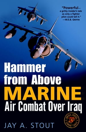 Hammer from Above Marine Air Combat Over Iraq