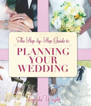 The Step by Step Guide to Planning Your Wedding
