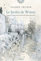 Le jardin de Winter by Valérie Fritsch