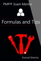 PMP® Exam Mentor - Formulas and Tips by Kumud Sharma