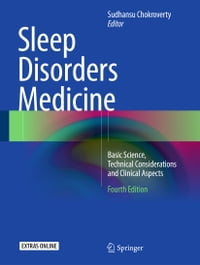 Sleep Disorders Medicine: Basic Science, Technical Considerations and Clinical Aspects
