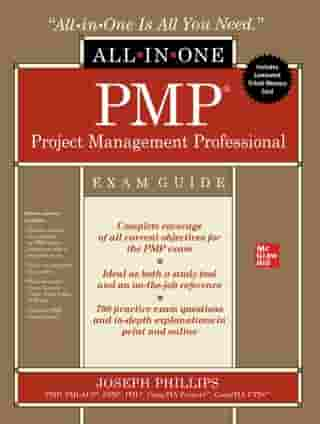 PMP Project Management Professional All-in-One Exam Guide by Joseph Phillips