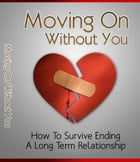 Moving On Without You by Anonymous