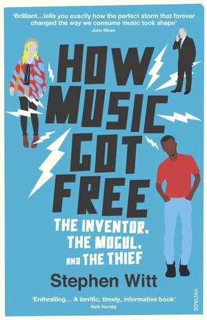 How Music Got Free What happens when an entire generation commits the same crime?