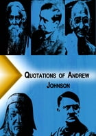 Quotations from Andrew Johnson by Quotation Classics