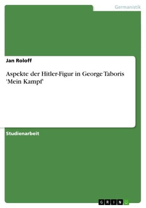 Aspekte der Hitler-Figur in George Taboris 'Mein Kampf' by Jan Roloff
