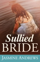 Sullied Bride by Jasmine Andrews