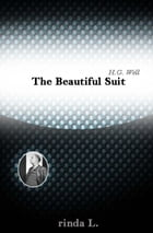 The Beautiful Suit by Wells H. G. (Herbert George)
