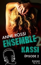 Ensemble - Kassi : épisode 2 by Anne Rossi